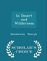 In Desert and Wilderness - Scholar's Choice Edition af Sienkiewicz Henryk