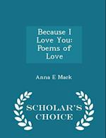 Because I Love You af Anna E. Mack