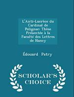 L'Anti-Lucrece Du Cardinal de Polignac af Edouard Patry