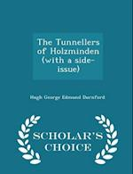The Tunnellers of Holzminden (with a Side-Issue) - Scholar's Choice Edition af Hugh George Edmund Durnford