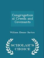 Congregational Creeds and Covenants - Scholar's Choice Edition af William Eleazar Barton