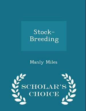 Stock-Breeding - Scholar's Choice Edition af Manly Miles