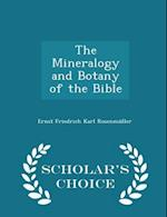 The Mineralogy and Botany of the Bible - Scholar's Choice Edition af Ernst Friedrich Karl Rosenmuller
