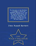 The Literature of the Rebellion af John Russell Bartlett