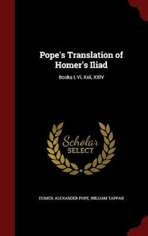 Pope's Translation of Homer's Iliad af William Tappan, Alexander Pope, Homer