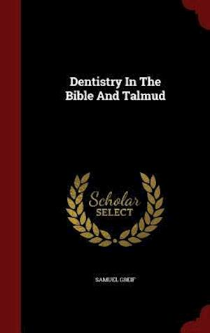 Dentistry in the Bible and Talmud af Samuel Greif
