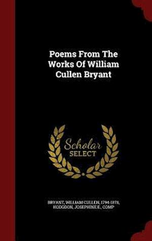 Poems from the Works of William Cullen Bryant af William Cullen 1794-1878 Bryant