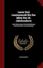 Laute Und Lautenmusik Bis Zur Mitte Des 16. Jahrhunderts af Oswald Korte