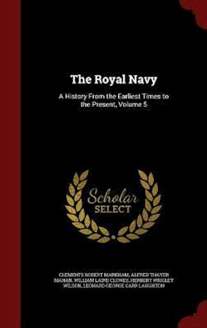 The Royal Navy af William Laird Clowes, Alfred Thayer Mahan, Clements Robert Markham