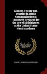 Modern Theory and Practice in Radio Communication; A Text Book Prepared for the Use of Midshipmen at the United States Naval Academy af Gordon D. Robinson, Paul L. Holand