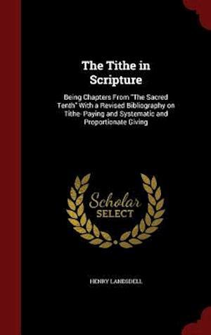 The Tithe in Scripture af Henry Landsdell