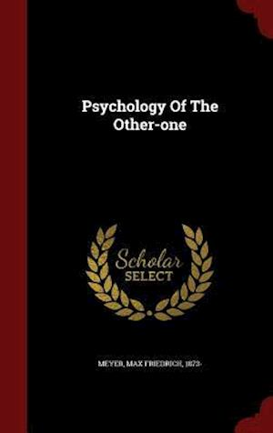 Psychology of the Other-One af Max Friedrich 1873- Meyer