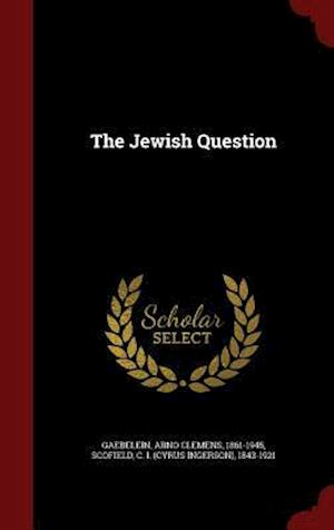 The Jewish Question af Arno Clemens 1861-1945 Gaebelein