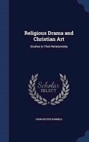 Religious Drama and Christian Art af John Kester Bonnell