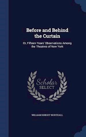 Before and Behind the Curtain af William Knight Northall