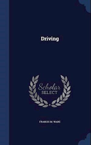 Driving af Francis M. Ware