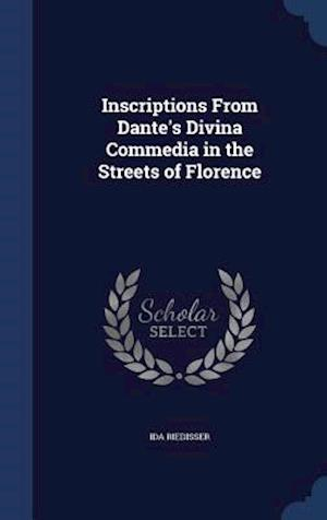 Inscriptions from Dante's Divina Commedia in the Streets of Florence af Ida Riedisser