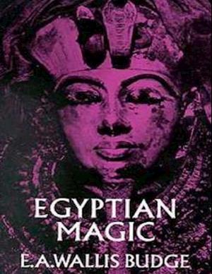 Egyptian Magic af E. A. Wallis Budge