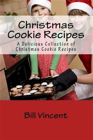 Christmas Cookie Recipes af Bill Vincent