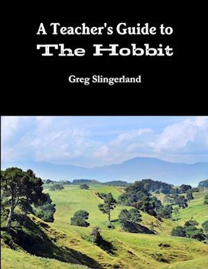 A Teachers Guide to the Hobbit af Greg Slingerland