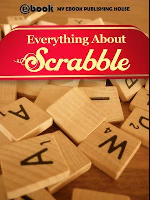 Everything About Scrabble af My Ebook Publishing House
