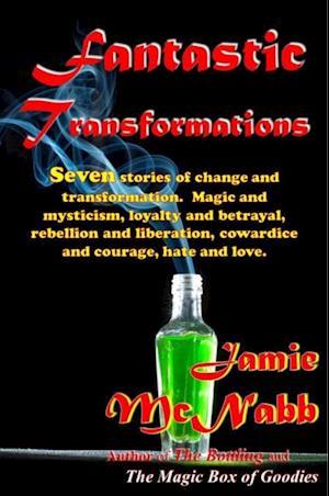 Fantastic Transformations, An Anthology af Jamie McNabb