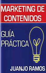 Marketing de contenidos. Guia practica af Juanjo Ramos