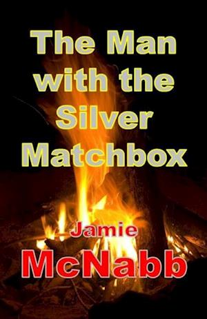 Man with the Silver Matchbox af Jamie McNabb