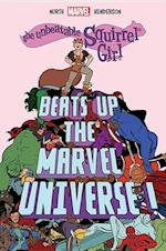 The Unbeatable Squirrel Girl Beats Up the Marvel Universe! (Unbeatable Squirrel Girl)