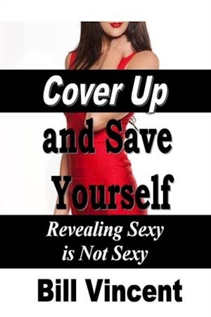 Cover Up and Save Yourself af Bill Vincent