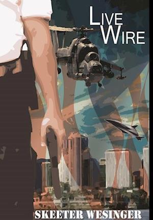 Live Wire af Skeeter Wesinger