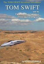 3-Tom Swift and the Transcontinental BulleTrain (HB) af Victor Appleton II