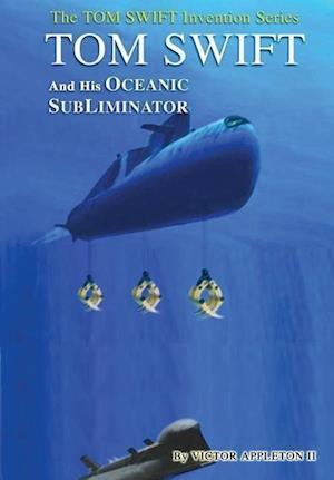 4-Tom Swift and the Oceanic SubLiminator (HB) af Victor Appleton II