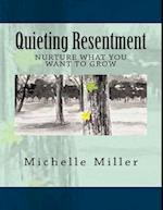Quieting Resentment af Michelle Miller