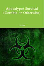 Apocalypse Survival (Zombie or Otherwise)