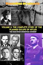 Vol.2; The Complete Story of the Planned Escape of Hitler. the Nazi-Spain-Argentina Coverup. af Maximillien De Lafayette