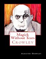 Magick Without Tears af Aleister Crowley