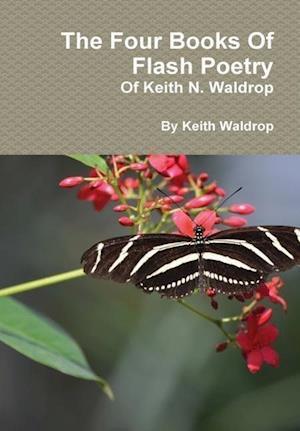 The Books Of Flash Poetry Of Keith N. Waldrop af Keith Waldrop