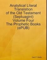 Analytical Literal Translation of the Old Testament (Septuagint) - Volume Four - The Prophetic Books (ePUB) af Gary F. Zeolla