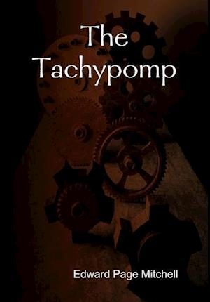 The Tachypomp af Edward Page Mitchell