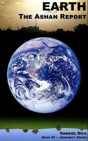 Earth: The Ashan Report af Gabriel Dica