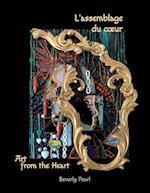 L'Assemblage Du C Ur, Art for the Heart af Beverly Pearl
