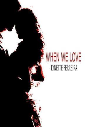 When We Love af Lynette Ferreira