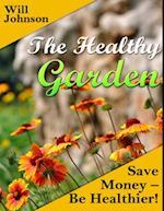 Healthy Garden: Save Money - Be Healthier! af Will Johnson