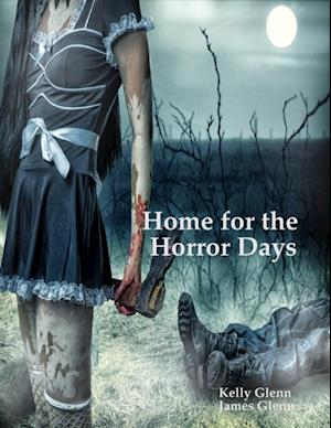 Home for the Horror Days af James Glenn