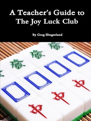 A Teacher's Guide to the Joy Luck Club af Greg Slingerland