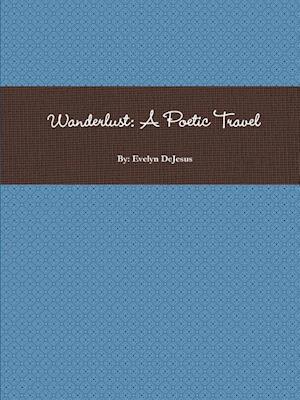 Bog, paperback Wanderlust af Evelyn DeJesus