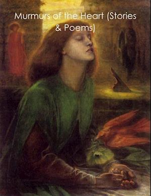 Murmurs of the Heart (Stories & Poems) af Will James