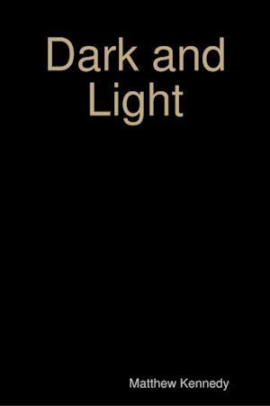 Dark and Light af Matthew Kennedy