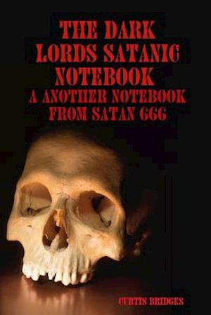 The Dark Lords Satanic Notebook af Curtis Bridges